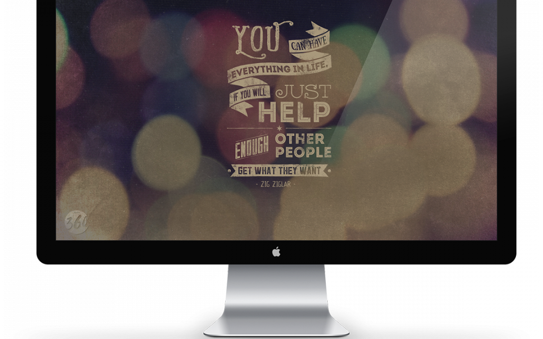 """You can have everything in life…"" Desktop Wallpaper"
